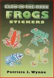 Glow-in-the-Dark Frogs, Patricia J. Wynne, 0486465802