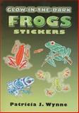 Glow-in-the-Dark Frogs, Patricia J. Wynne, 0486465802