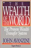 The Wealth of the World, John F. Avanzini, 0892745800