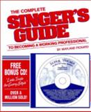 Complete Singers Guide to Becoming a Working Professional 9780962345807