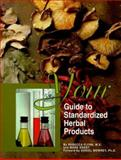 Your Guide to Standardized Herbal Products, Rebecca Flynn and Mark Roest, 0964495805
