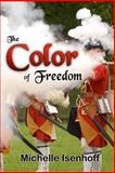 The Color of Freedom, Michelle Isenhoff, 1466495804