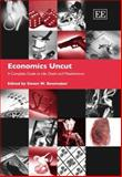 Economics Uncut : A Complete Guide to Life, Death and Misadventure, , 1845425804