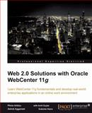 Web 2. 0 Solutions with Oracle WebCenter 11g : Learn WebCenter 11g fundamentals and develop real-world enterprise applications in an online work Environment, Aggarwal, Ashok and Arbizu, Plinio, 1847195806