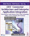 J2EE Connector Architecture and Enterprise Application Integration, Sharma, Rahul and Stearns, Beth, 0201775808