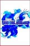 About Raymond Williams, , 0415545803