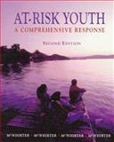 At-Risk Youth : A Comprehensive Response, McWhirter, J. and McWhirter, Benedict, 0534345808