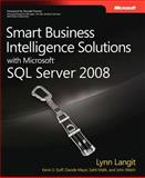 Smart Business Intelligence Solutions with Microsoft SQL Server 2008, Langit, Lynn and Benkovich, Mike, 0735625808