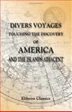 Divers Voyages Touching the Discovery of America and the Islands Adjacent : Collected and Published by Richard Hakluyt in the Year 1582, Hakluyt, Richard, 140219580X