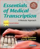 Essentials of Medical Transcription : A Modular Approach, Destafano, Cynthia and Federman, Fran M., 1416055800