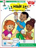 I Made It! Process Oriented Art for Kids, The Mailbox Books Staff, 156234580X