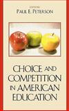 Choice and Competition in American Education, , 0742545806