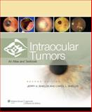 Intraocular Tumors, Shields, Jerry A. and Shields, Carol L., 0781775809