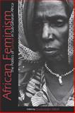 African Feminism : The Politics of Survival in Sub-Saharan Africa, , 081221580X