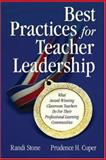 Best Practices for Teacher Leadership : What Award-Winning Teachers Do for Their Professional Learning Communities, Stone, Randi and Cuper, Prudence H., 1412915805
