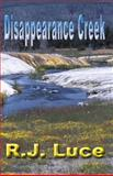 Disappearance Creek, Luce, R. J., 193269580X