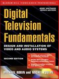 Digital Television Fundamentals : Design and Installation of Video and Audio Systems, Robin, Michael and Poulin, Michel, 0071355812