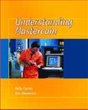 Understanding Mastercam, Stenerson, Jon and Curran, Kelly, 0130205818