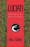 Lucian : Satirical Sketches, Turner, Paul, 0253205816