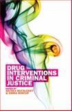 Drug Interventions in Criminal Justice, Hucklesby, Anthea and Wincup, Emma, 0335235816