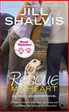 Rescue My Heart, Jill Shalvis, 0425255816