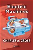 Electric Machines, Gross, Charles A., 0849385814