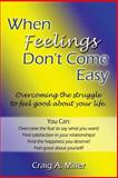 When Feelings Don't Come Easy, Craig Miller, 1588515818