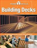 HomeSkills: Building Decks, Editors of Cool Springs Press, 1591865816