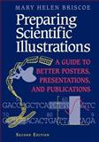 Preparing Scientific Illustrations : A Guide to Better Posters, Presentations, and Publications, Briscoe, Mary H., 0387945814