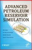 Advanced Petroleum Reservoir Simulation, Islam, Rafiq and Abou-Kassem, Jamal H., 0470625813