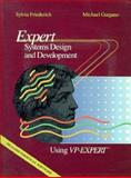 Expert Systems Design and Development Using VP-Expert, Friederich, Sylvia and Gargano, Michael, 0471615811