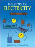 The Story of Electricity, George D. Leon, 0486255816