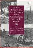 Savannas, Barrens, and Rock Outcrop Plant Communities of North America, , 0521035813