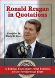 Ronald Reagan in Quotations, Ronald Reagan, 0786465816