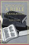 Choosing a Bible Translation, John J. Pilch, 0814625819