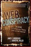 Web of Conspiracy, James F. Broderick and Darren W. Miller, 0910965811