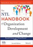 The NTL Handbook of Organization Development and Change : Principles, Practices, and Perspectives, Jones, Brenda B. and Brazzel, Michael, 1118485815