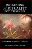 Integrating Spirituality into Treatment : Resources for Practitioners, , 1557985812