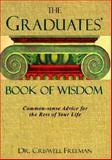 Graduates Book of Wisdom, Criswell Freeman, 1887655816