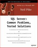 SQL Server : Common Problems, Tested Solutions, Pike, Neil, 189311581X