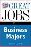 Great Jobs for Business Majors, Lambert, Stephen E., 007140581X