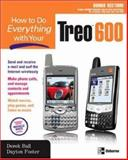 How to Do Everything with Your Treo, Derek Ball and Dayton Foster, 0072255811