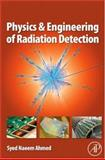 Physics and Engineering of Radiation Detection, Ahmed, Syed Naeem, 0120455811