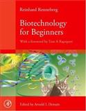 Biotechnology for Beginners, Renneberg, Reinhard, 0123735815