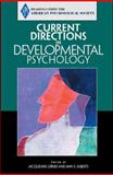Current Directions in Developmental Psychology, American Psychological Society Staff and Alberts, Amy E., 0131895818