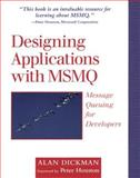 Designing Applications with MSMQ : Message Queuing for Developers, Dickman, Alan, 0201325810
