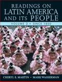 Readings on Latin America and Its People since 1800, Martin, Cheryl and Wasserman, Mark, 0321355814