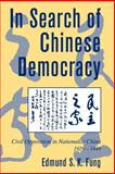 In Search of Chinese Democracy : Civil Opposition in Nationalist China, 1929-1949, Fung, Edmund S. K., 0521025818