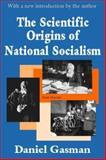 The Scientific Origins of National Socialism, Gasman, Daniel, 0765805812