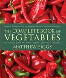 The Complete Book of Vegetables, Matthew Biggs, 1554075815